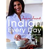 Indian Every Day: Light, Healthy Indian Foodby Anjum Anand