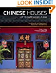 Chinese Houses of Southeast Asia: The...