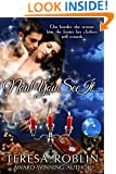 Now You See It . . . (Hot and Spicy Romantic Comedy with Magic and Spells)