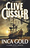 Clive Cussler Inca Gold