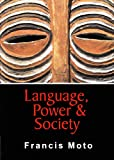 Language, Power & Society (Memory and African Cultural Production Series)