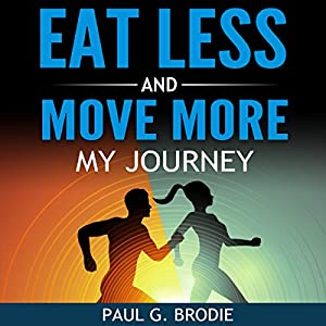 Eat Less and Move More: My Journey Audiobook