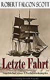 Image de Letzte Fahrt: Tagebücher eines Überlebenskampfes (Vollständige deutsche Ausgabe): Die Terra-Nova-