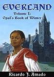 Everland, Volume 1: Opal's Book of Winter