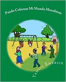 Puedo Colorear Mi Mundo Musulman: Libro para Colorear (Spanish Edition
