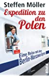Expedition zu den Polen: Eine Reise mit dem Berlin-Warszawa-Express