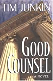 img - for Good Counsel 1st edition by Junkin, Tim published by Algonquin Books Hardcover book / textbook / text book