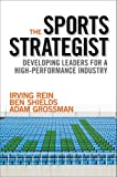 img - for The Sports Strategist: Developing Leaders for a High-Performance Industry book / textbook / text book