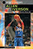 Allen Iverson: Never Give Up (Sports Leaders)