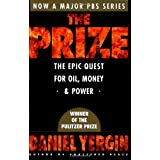 The Prize: The Epic Quest for Oil, Money, & Power ~ Daniel Yergin