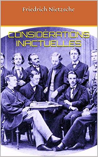 Friedrich Nietzsche - Considérations inactuelles