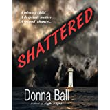 Shattered ~ Donna Ball