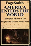 Page Smith America Enters the World: A People's History of the Progressive Era and World War I, Vol. 7
