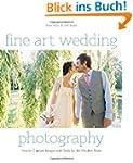 Fine Art Wedding Photography: How to...