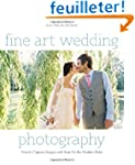 Fine Art Wedding Photography: How to...
