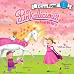 Pinkalicious: The Royal Tea Party | Victoria Kann