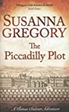 The Piccadilly Plot (Exploits of Thomas Chaloner) (0751544280) by Gregory, Susanna