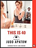 This Is 40: The Shooting Script (Newmarket Shooting Script)
