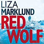 Red Wolf (       UNABRIDGED) by Liza Marklund Narrated by India Fisher