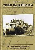 TIGER im SCHLAMM - Die 2. schwere Panzer-Abteilung 502 vor Narwa und Dünaburg