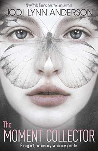 Jodi Lynn Anderson - The Moment Collector (English Edition)