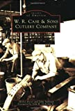 W.R.: Case  &  Sons  Cutlery  Company  (PA)  (Images  of  America) (0738539376) by Shirley  Boser