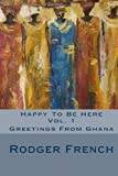 Happy To Be Here - Vol. 1: Greetings From Ghana