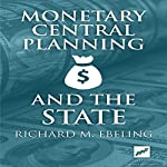 Monetary Central Planning and the State | Richard Ebeling