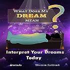 What Does My Dream Mean?: Interpret Your Dreams Today Hörbuch von Theresa Sullivan,  Instafo Gesprochen von:  Instafo