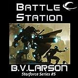 Battle Station: Star Force, Book 5 (Unabridged)