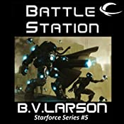Battle Station: Star Force, Book 5 | [B. V. Larson]