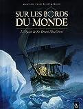 "Afficher ""Sur les bords du monde n° 01<br /> L'odyssée de sir Ernest Shackleton"""