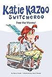 Nancy Krulik Free the Worms! (Katie Kazoo, Switcheroo (Quality))