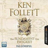 Das Fundament der Ewigkeit - Das WDR Hörspiel Hörbuch