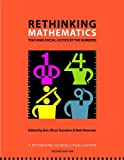 Rethinking Mathematics: Teaching Social Justice by the Numbers (0942961552) by Eric (Rico) Gutstein