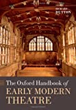 img - for The Oxford Handbook of Early Modern Theatre (Oxford Handbooks in Literature) book / textbook / text book