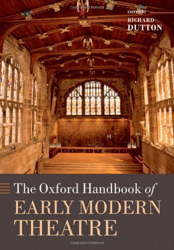 Huge save onshakespeare in oxford The Oxford Handbook of Early Modern Theatre (Oxford Handbooks in Literature)