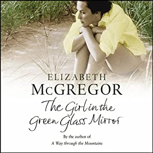 The Girl in the Green Glass Mirror | [Elizabeth McGregor]