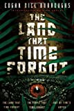 The Land that Time Forgot: The Land that Time Forgot, The People that Time Forgot, Out of Time's Abyss (Caspak)