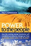 img - for Power to the People: How the Coming Energy Revolution Will Transform an Industry, Change Our Lives and Maybe Even Save the Planet (Risk, Society and Policy) book / textbook / text book