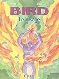 echange, troc Trillo, Bobillo - Bird, tome 3 : Le  Visage