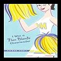 I Was a Non-Blonde Cheerleader Audiobook by Kieran Scott Narrated by Jill Apple