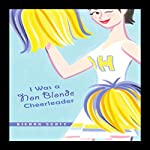 I Was a Non-Blonde Cheerleader | Kieran Scott