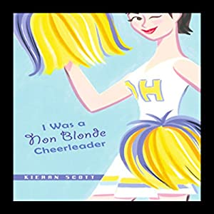 I Was a Non-Blonde Cheerleader Audiobook