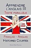 Apprendre l'anglais III - Textes Parall�les (Fran�ais - Anglais) Histoires courtes