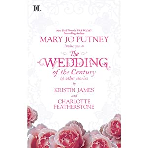 Wedding of the Century & Other Stories | [Mary Jo Putney, Kristin James, Charlotte Featherstone]