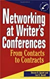 Networking at Writer's Conferences: From Contacts to Contracts (Wiley Books for Writers)