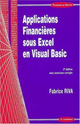 Applications financières sous Excel en Visual Basic, by Fabrice Riva