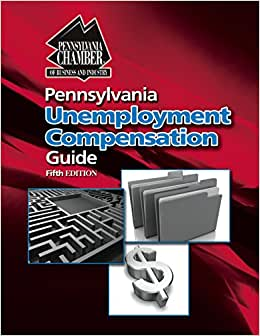 Pennsylvania Unemployment Compensation Guide, Fifth Edition