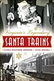 Virginias Legendary Santa Trains